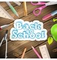 School supplies on wooden background EPS 10 vector image