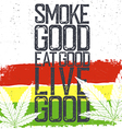 Marijuana quote Rastafarian flag grunge background vector image