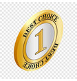 label best choice isometric icon vector image