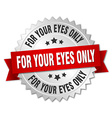 for your eyes only 3d silver badge with red ribbon vector image