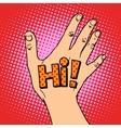 Human hand greeting hi vector image