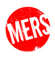 mers middle east respiratory syndrome rubber stamp vector image
