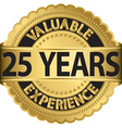 Valuable 25 years of experience golden label with vector image vector image