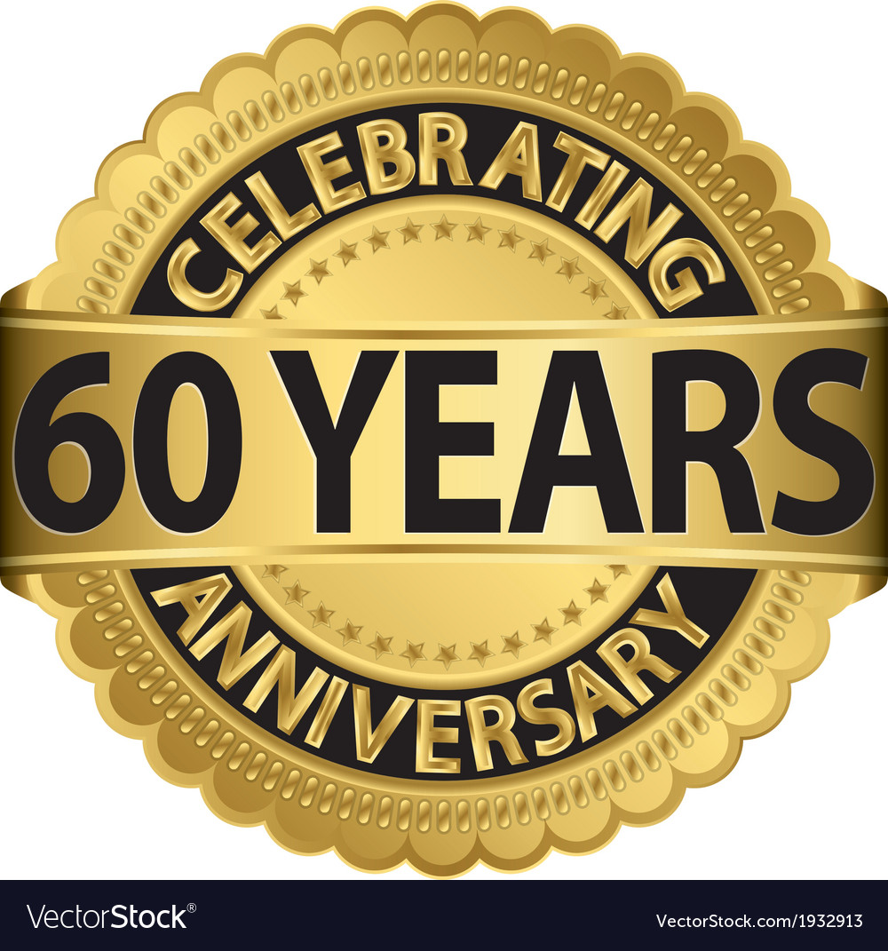 Celebrating 60 years anniversary golden label with vector