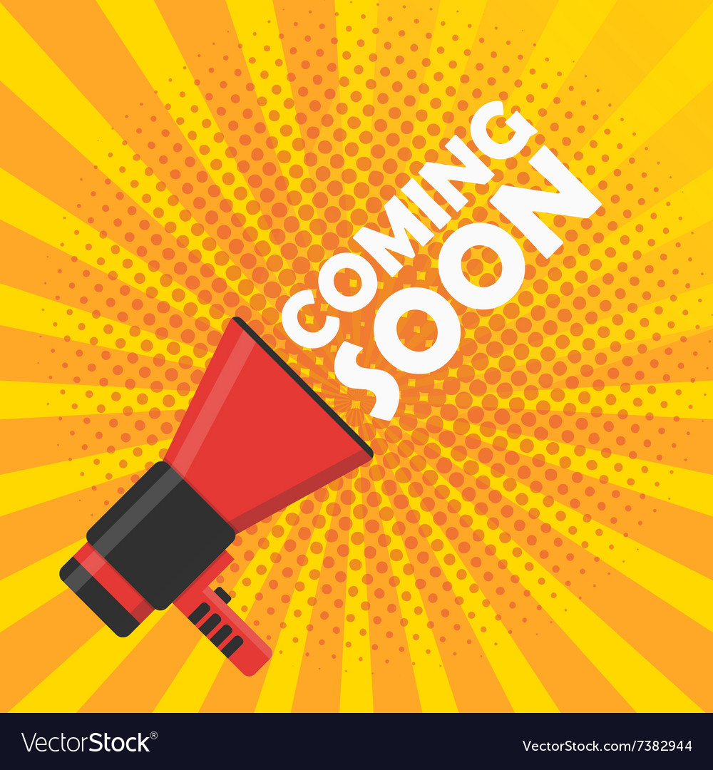 Coming soon banner announcement megaphone vector