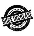 huge increase rubber stamp vector image