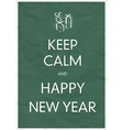 keep calm and happy new year vector image vector image