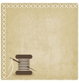 sewing old background with spool of thread and vector image