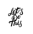 Lets do this hand written lettering vector image
