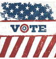 Vote american flag grunge background design vector image
