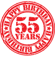 Grunge 55 years happy birthday rubber stamp vector image