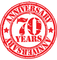 Grunge 70 years anniversary rubber stamp vector image