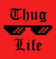 thug life sticker vector image