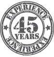 Grunge 45 years of experience rubber stamp vector image