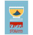 No shark finning soup poster vector image