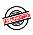 tax crackdown rubber stamp vector image vector image