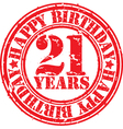 Grunge 21 years happy birthday rubber stamp vector image vector image