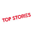 top stories rubber stamp vector image