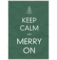 keep calm and merry on vector image