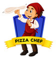 Label design with pizza chef vector image vector image