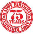 Grunge 75 years happy birthday rubber stamp vector image vector image