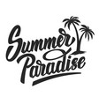 summer paradise hand drawn lettering phrase vector image