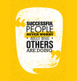successful people never worry about what others vector image