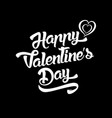 happy valentines day handwritten lettering design vector image
