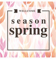 wellcome season spring square pink background vect vector image