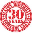 Grunge 30 years happy birthday rubber stamp vector image