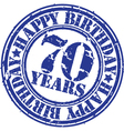 Grunge 70 years happy birthday rubber stamp vector image