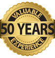 Valuable 50 years of experience golden label with vector image vector image