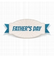 Fathers Day paper Badge with greeting Ribbon vector image