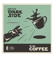 Creative coffee related vintage poster Come to vector image