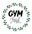 hand drawn retro lettering gym freak vector image