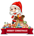 Christmas theme with Santa and many toys vector image