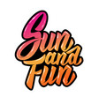 sun and fun lettering phrase on white background vector image