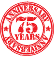 Grunge 75 years anniversary rubber stamp vector image vector image
