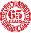 Grunge 65 years happy birthday rubber stamp vector image