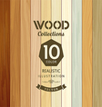 Wood collections colored ten realistic texture vector image