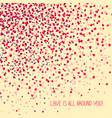 love is all around you greeting card copy vector image