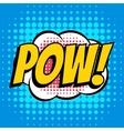 Pow comic book bubble text retro style vector image