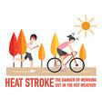 Heat stroke the dangers of working vector image