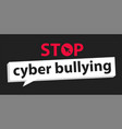 stop cyberbullying vector image