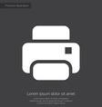 printer premium icon white on dark background vector image
