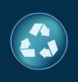 recycle symbol Environmental icon arrow vector image