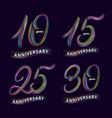 set of 10 15 25 30 years anniversary hand vector image