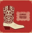 Cowboy boot card background western with te vector image