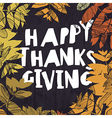 Happy Thanksgiving card design Fallen autumn vector image vector image