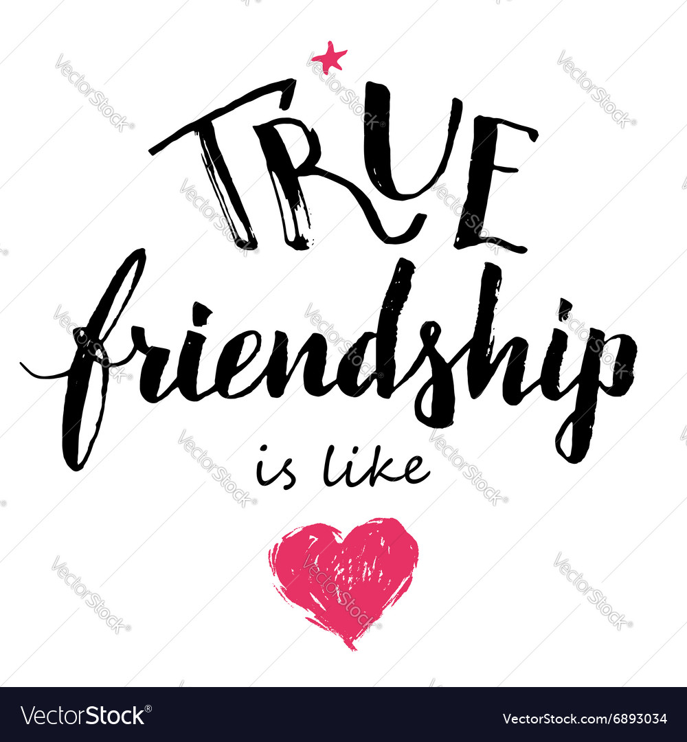 True friendship is like love calligraphy vector